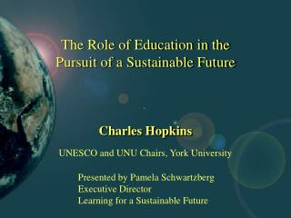 The Role of Education in the Pursuit of a Sustainable Future