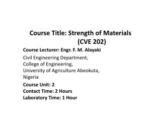 Course Title: Strength of Materials               (CVE 202)