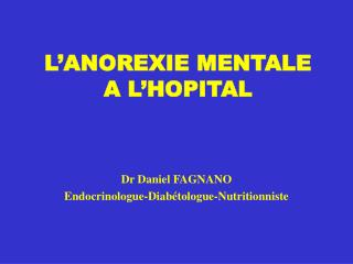 L'ANOREXIE MENTALE  A L'HOPITAL