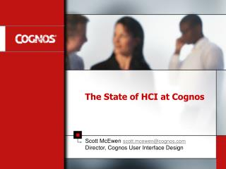 The State of HCI at Cognos