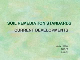 SOIL REMEDIATION STANDARDS