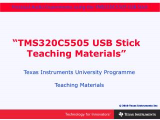 """TMS320C5505 USB Stick Teaching Materials"""