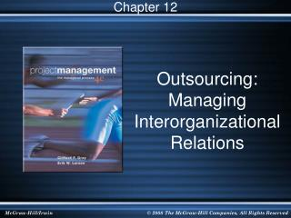 Outsourcing: Managing Interorganizational Relations