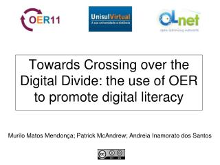 Towards Crossing over the Digital Divide: the use of OER to promote digital literacy