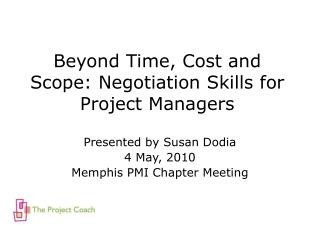 Beyond Time, Cost and Scope: Negotiation Skills for Project Managers
