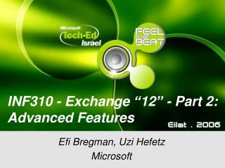 "INF310 - Exchange ""12"" - Part 2: Advanced Features"