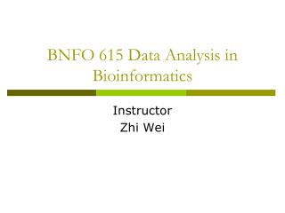 BNFO 615 Data Analysis in Bioinformatics