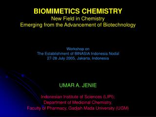 UMAR A. JENIE Indonesian Institute of Sciences (LIPI);  Department of Medicinal Chemistry,