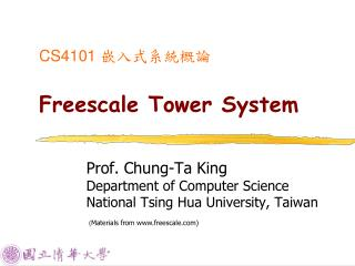 CS4101  嵌入式系統概論 Freescale Tower System