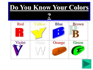 Do You Know Your Colors ?