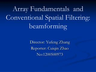 Array Fundamentals  and Conventional Spatial Filtering: beamforming