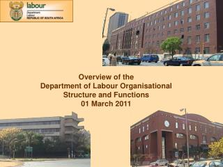 Overview of the  Department of Labour Organisational  Structure and Functions 01 March 2011