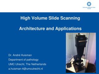 High Volume Slide Scanning Architecture and Applications