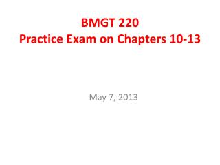 BMGT 220 Practice Exam on Chapters 10-13