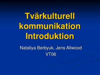 Tvärkulturell kommunikation Introduktion