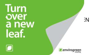 WELCOME TO ENVIROGREEN RECYCLING LTD