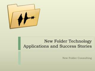 New Folder Technology Applications and Success Stories