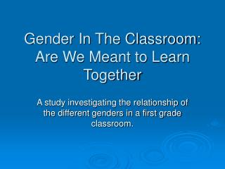 Gender In The Classroom: Are We Meant to Learn Together