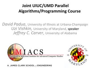 Joint UIUC/UMD Parallel Algorithms/Programming Course