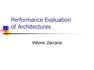 Performance Evaluation of Architectures
