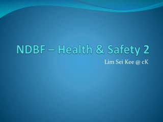 NDBF – Health & Safety 2