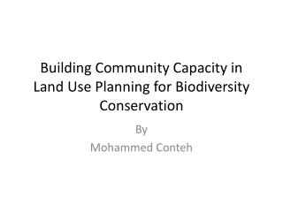 Building Community Capacity in Land Use Planning for Biodiversity Conservation