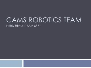 CAMS Robotics Team Nerd herd : team 687