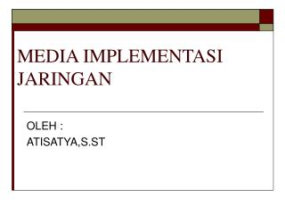 MEDIA IMPLEMENTASI JARINGAN