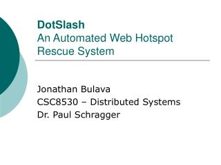 DotSlash An Automated Web Hotspot Rescue System