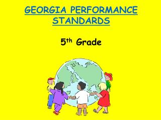 GEORGIA PERFORMANCE STANDARDS 5 th  Grade