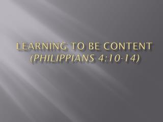 Learning to Be Content (Philippians 4:10-14)