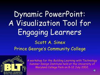 Dynamic PowerPoint:  A Visualization Tool for Engaging Learners