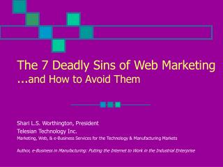 The 7 Deadly Sins of Web Marketing ... and How to Avoid Them
