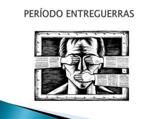 PERÍODO ENTREGUERRAS