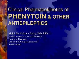 Clinical Pharmacokinetics of PHENYTOIN  & OTHER ANTIEPILEPTICS