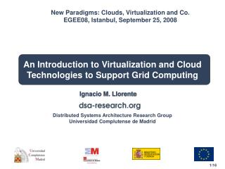 An Introduction to Virtualization and Cloud Technologies to Support Grid Computing