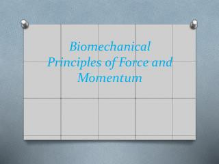 Biomechanical Principles of Force and Momentum