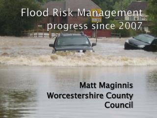 Flood Risk Management - p rogress  since 2007