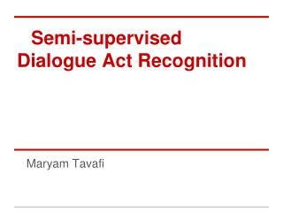 Semi-supervised Dialogue Act Recognition
