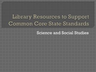 Library Resources to Support Common Core State Standards