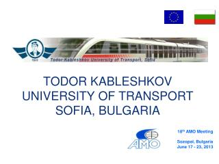 TODOR KABLESHKOV UNIVERSITY OF TRANSPORT SOFIA, BULGARIA