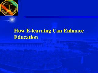 How E-learning Can Enhance Education