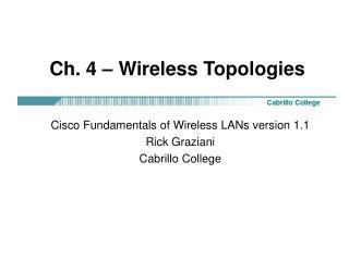 Ch. 4 – Wireless Topologies