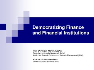 Democratizing Finance and Financial Institutions