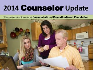 What  you need to know  about  financial aid  and  EducationQuest Foundation