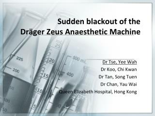 Sudden blackout of the  Dräger  Zeus  Anaesthetic  Machine