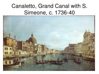 Canaletto, Grand Canal with S. Simeone, c. 1736-40