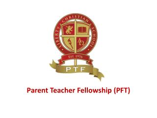 Parent Teacher Fellowship (PFT)