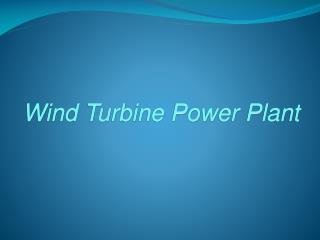 Wind Turbine Power Plant