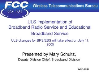 ULS Implementation of  Broadband Radio Service and Educational Broadband Service
